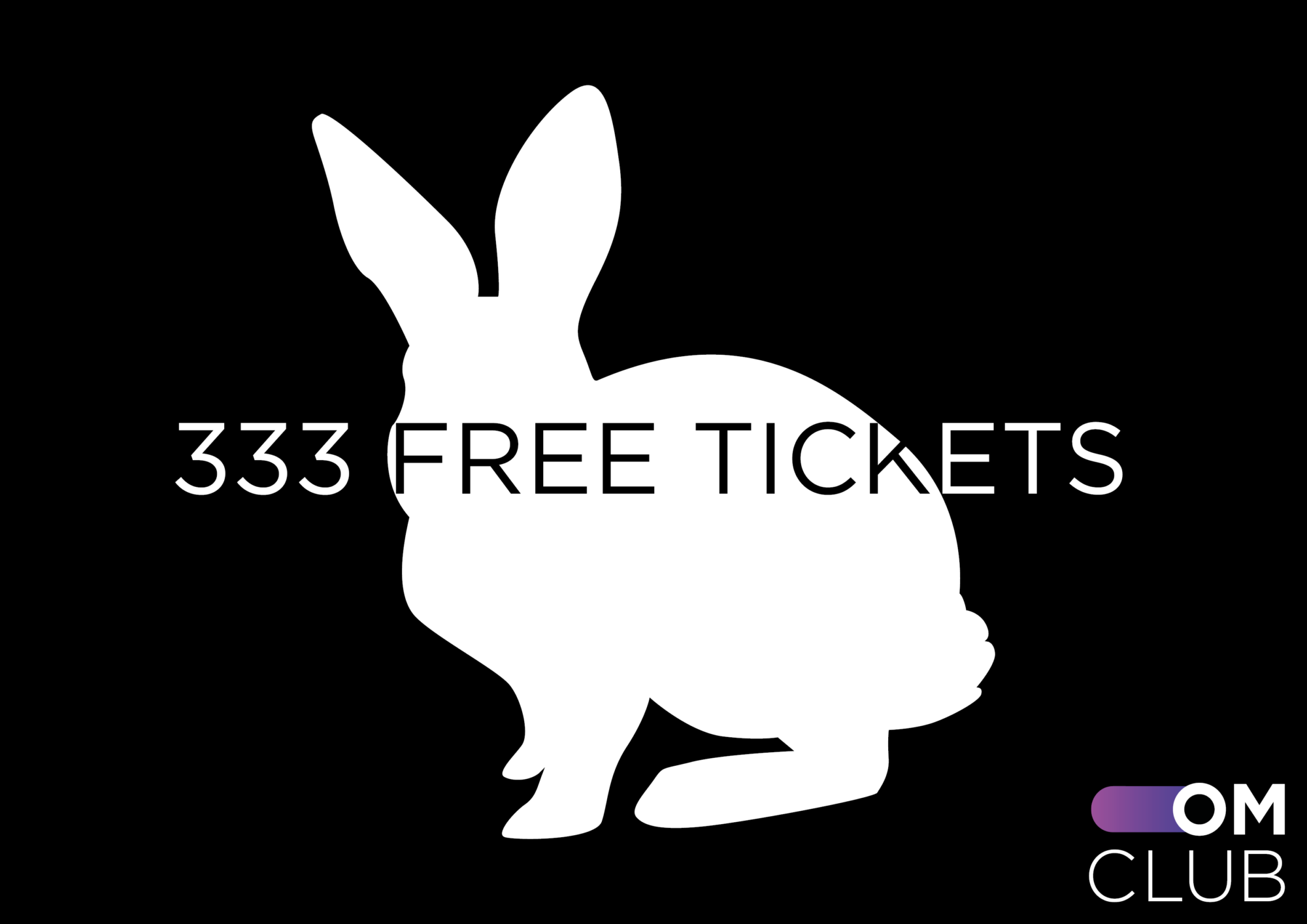 333 FREE TICKETS: Follow the white rabbit